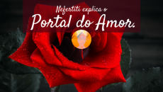 Nefertiti explica o portal do Amor.